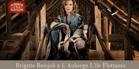 Brigitte Boisjoli en spectacle - Auberge L'île Flottante billets
