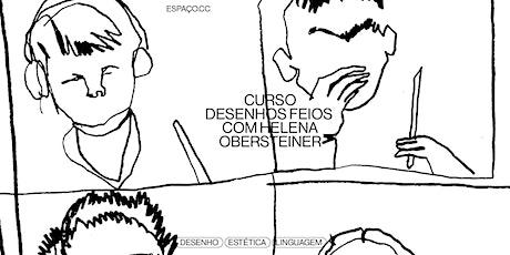 DESENHOS FEIOS (ONLINE) COM HELENA OBERSTEINER ingressos