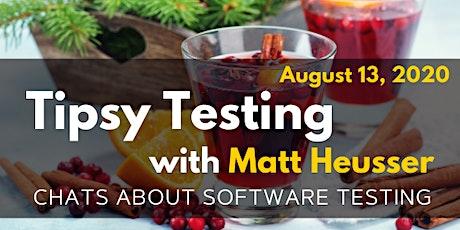 Tipsy Testing with Matt Heusser tickets