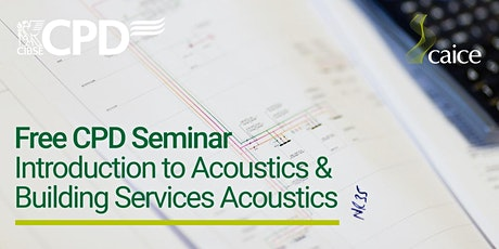 Introduction to Acoustics & Building Services Acoustics CPD Seminar tickets