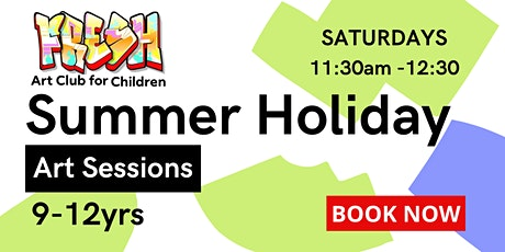 SUMMER HOLIDAY| SATURDAY ART SESSIONS | 9-12yrs tickets