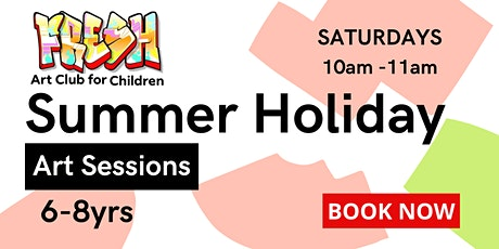 SUMMER HOLIDAY| SATURDAY ART SESSIONS | 6-8yrs tickets