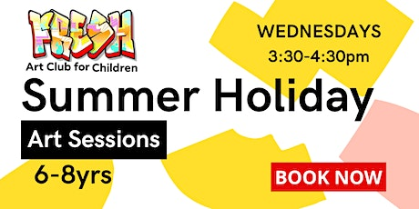 SUMMER HOLIDAY| WEDNESDAY ART SESSIONS | 6-8yrs tickets