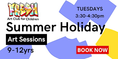 SUMMER HOLIDAY| TUESDAY ART SESSIONS | 9-12yrs tickets