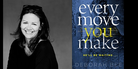 An Evening with Deborah Bee - author of Every  Move You Make tickets