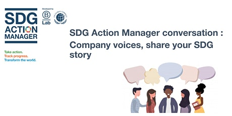 SDG Action Manager conversation : Company voices, share your SDG story tickets