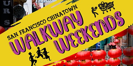 "San Francisco Chinatown's ""Walkway Weekends"" Event Series tickets"