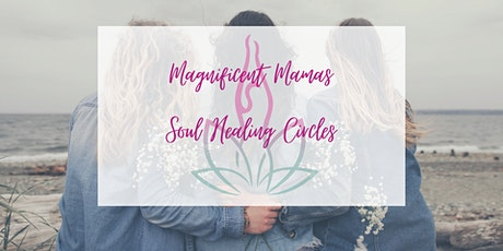 Magnificent Mamas Soul Healing Circle tickets