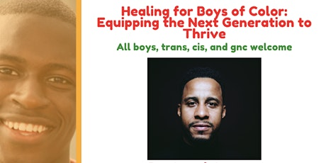 Healing for Boys of Color: Equipping the Next Generation to Thrive (15-18) tickets