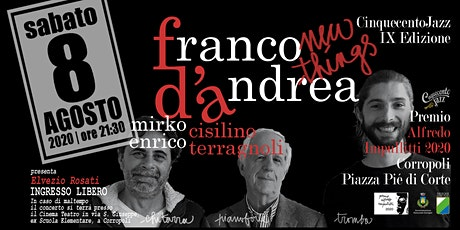 "FRANCO D'ANDREA ""New Things"" in Concerto biglietti"