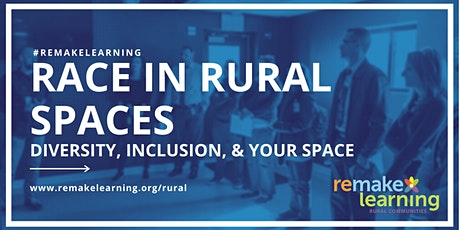 Race in Rural Spaces: Diversity, Inclusion, & Your Space tickets