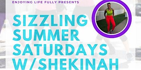 Sizzling Summer Saturdays w/Shekinah tickets