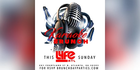 SUN 7.26.20 :: KARAOKE BRUNCH SUNDAYS (EAT • DRINK • SING)  @ LYFE ATL tickets