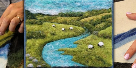 Needle Felt a River Landscape Wool Painting - 2 afternoon sessions tickets