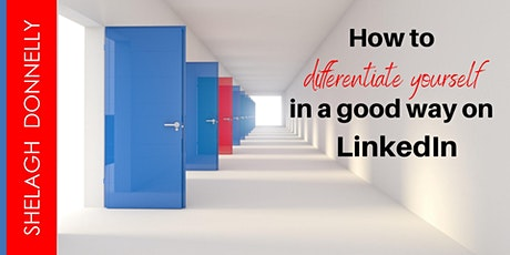 How to Differentiate Yourself on LinkedIn, with Shelagh Donnelly tickets