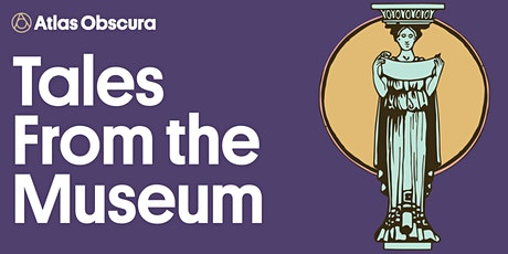 Atlas Obscura: Tales From the Museum tickets