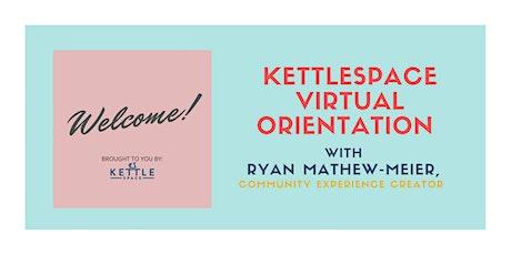 KettleSpace Virtual Orientation tickets