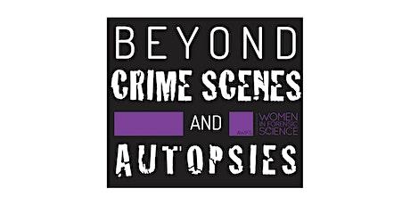 BEYOND CRIME SCENES AND AUTOPSIES: Live Speaker Webinar Series tickets