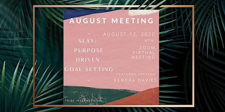 Virtual Monthly Meeting: Slay - Purpose Driven Goal Setting tickets