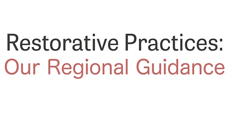 Restorative Practices : Our Regional Guidance tickets
