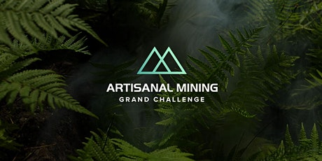 Innovation Summit & Awards Ceremony - The Artisanal Mining Grand Challenge tickets