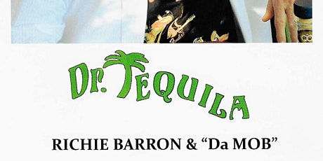 Richie Barron Dr. Tequila and Da Mission Mob tickets