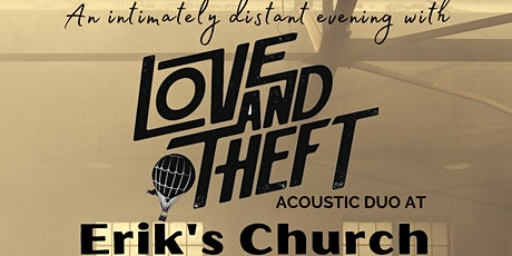 An Intimately distant evening with Love and Theft Acoustic Duo tickets