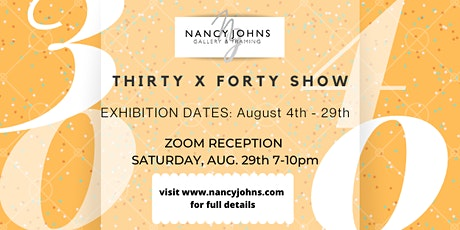 THIRTY x FORTY Art Exhibition & Zoom Reception tickets