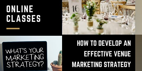 Develop Effective Venue Marketing Strategy - Virtual Course, Online Classes tickets