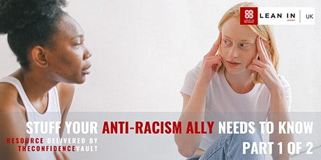 Lean In UK: Stuff An Anti-Racism Ally Needs to Know (but is scared to ask) tickets