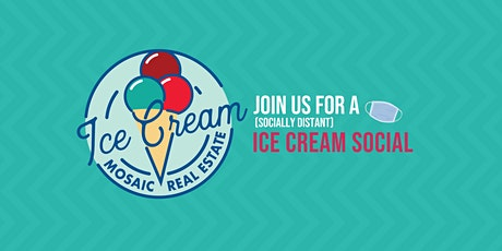 "Mosaic Real Estate's ""Socially Distant"" Ice Cream Social tickets"