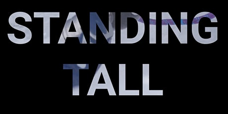 Standing Tall Premiere - Postponed TBD tickets