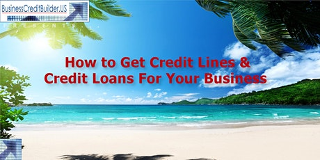 How To Get Credit Lines & Loans For Your Business tickets