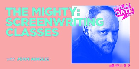 FilmGate's The Mighty: Screenwriting Workshop with John Ainslie tickets