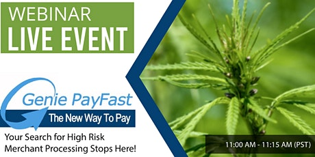 Webinar Live - Your Search for Dispensary Merchant Processing Stops Here! tickets