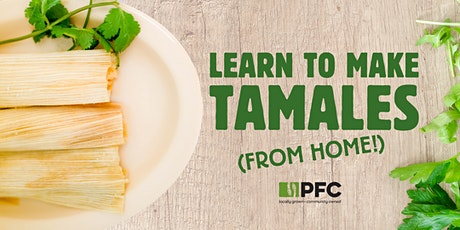 Learn to Make Tamales (from Home!) tickets