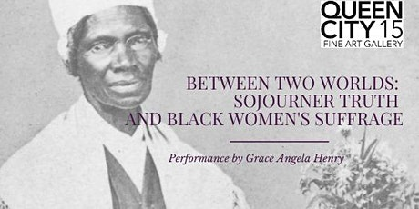 Between Two Worlds: Sojourner Truth and Black Women's Suffrage tickets