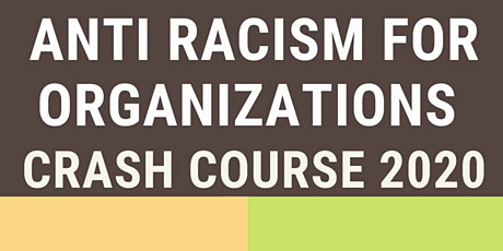 Anti-Racism for Organizations Crash Course tickets