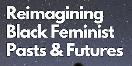Reimagining Feminist Pasts and Futures tickets