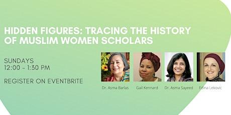 Hidden Figures: Tracing the History of Muslim Women Scholars tickets