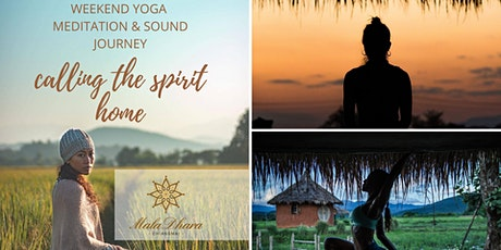 Calling the Spirit Home Weekend Yoga Meditation & Sound Journey tickets