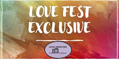 LOVE FEST EXCLUSIVE tickets