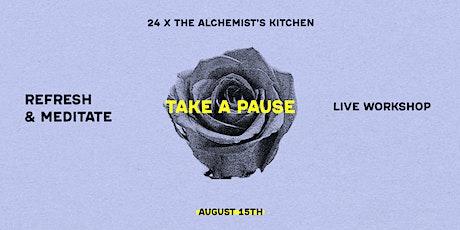 Meditation Refresh: 24 x The Alchemist's Kitchen tickets
