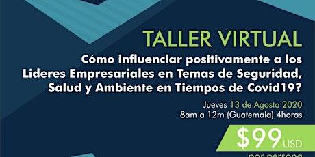 Taller Virtual: Influyendo a Líderes Empresariales sobre HSE en la pandemia tickets