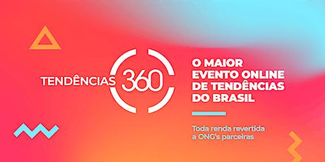 TENDÊNCIAS 360° - CONTEÚDO ingressos