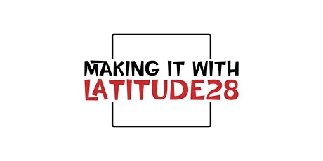 Making it with Latitude28 Reality Series tickets
