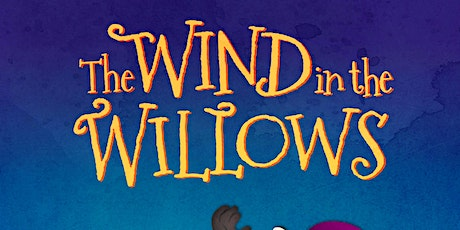 Wind in the Willows Outdoor Theatre Thursday 20th August tickets