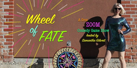 Wheel of Fate! A Zoom Comedy Game Show tickets