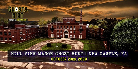 Hill View Manor Ghost Hunt | October 23rd 2020 | New Castle, PA tickets