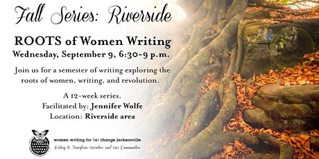 Fall Series: ROOTS of Women Writing (Riverside) tickets